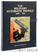 U.S. Military Automatic Pistols 1920-1945 Volume II