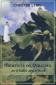 Figments of Ocracoke, an O'Cocker Says a Word